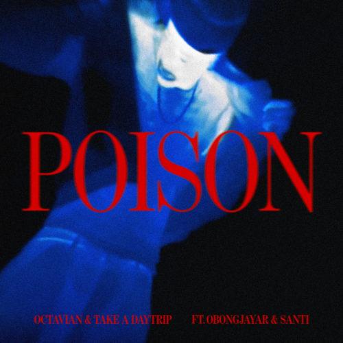 Octavian-Take-A-Daytrip-Poison